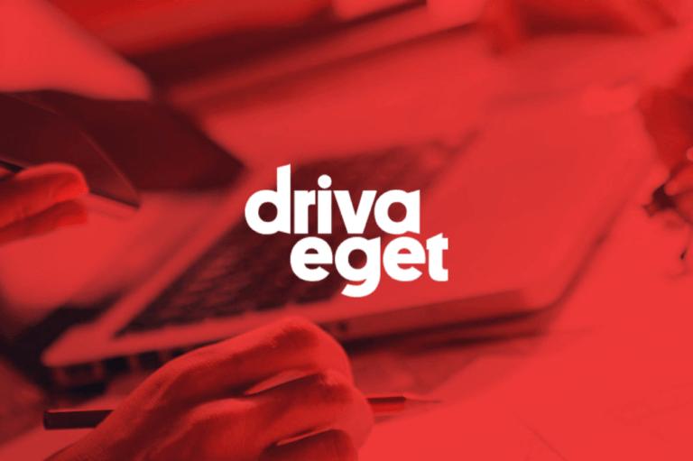 Driva Eget