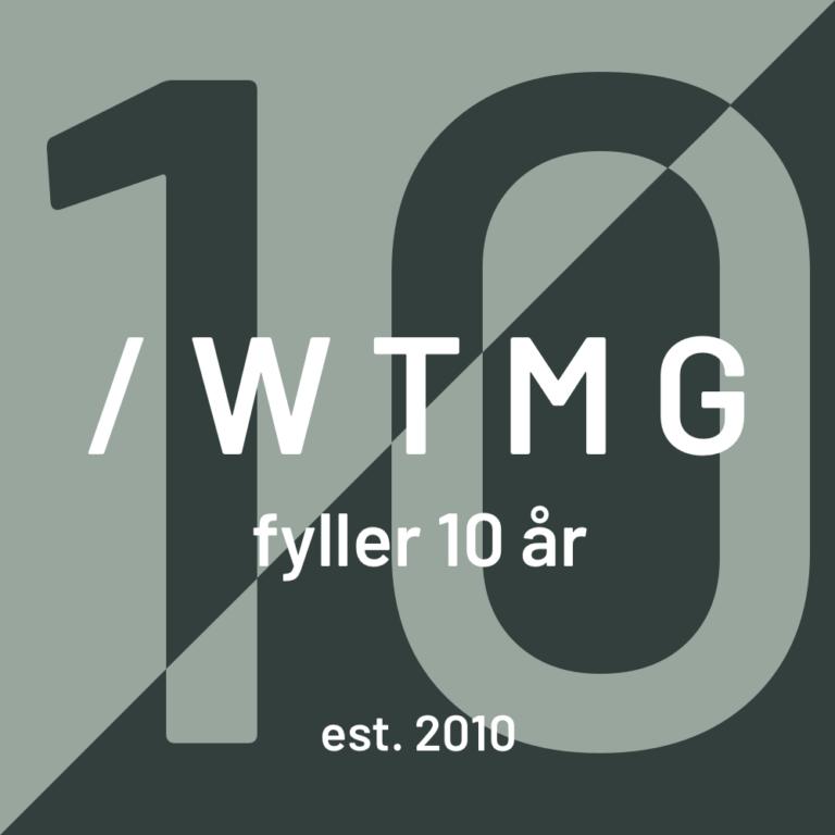 WTMG fyller 10 år!